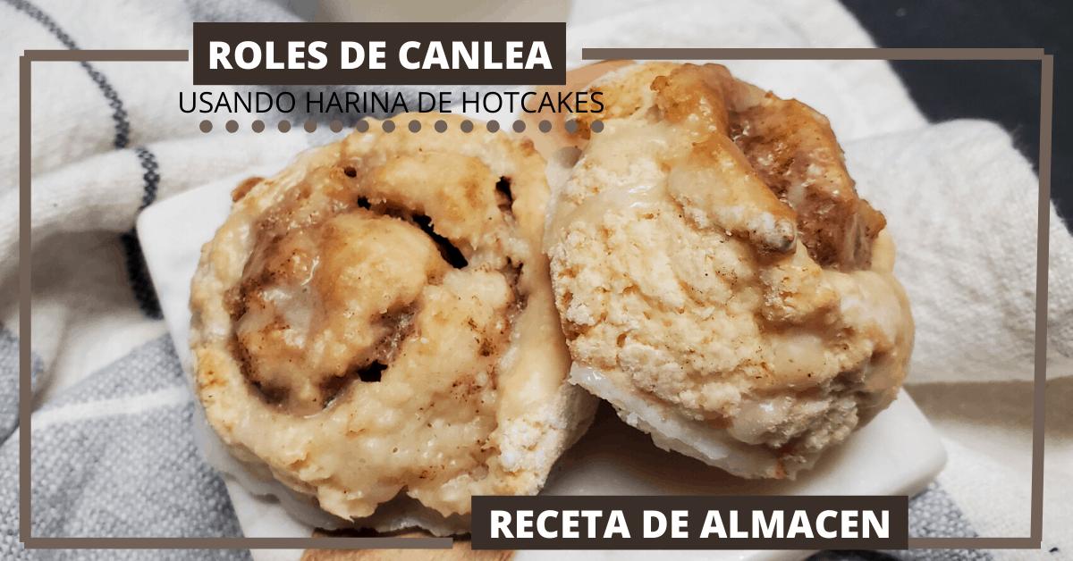 ROLES DE CANELA USANDO HARINA DE HOTCAKES