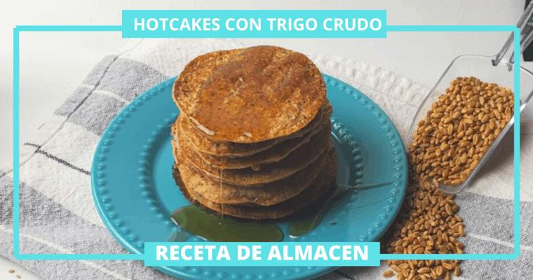 RECETAS CON TRIGO|HOTCAKES CON TRIGO CRUDO.