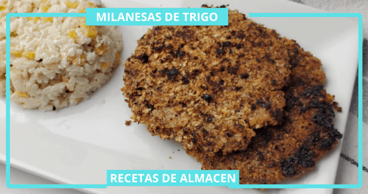 RECETAS CON TRIGO|MILANESAS DE TRIGO